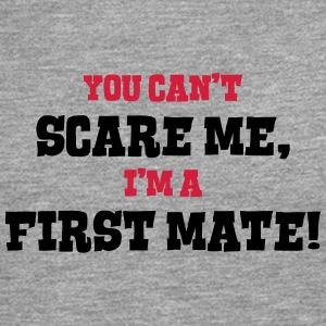 first mate cant scare me - Men's Premium Longsleeve Shirt