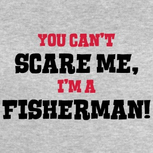 fisherman cant scare me - Men's Sweatshirt by Stanley & Stella