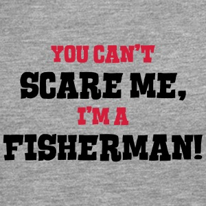 fisherman cant scare me - Men's Premium Longsleeve Shirt