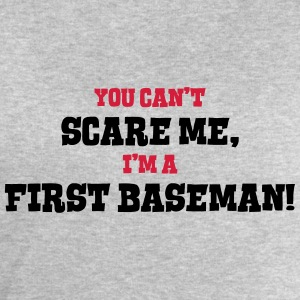 first baseman cant scare me - Men's Sweatshirt by Stanley & Stella