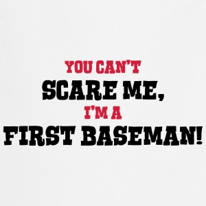 first baseman cant scare me - Cooking Apron