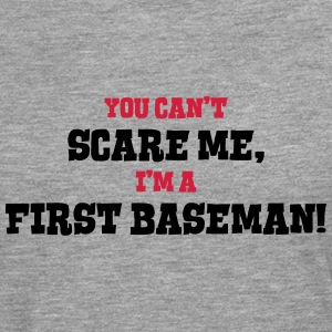 first baseman cant scare me - Men's Premium Longsleeve Shirt