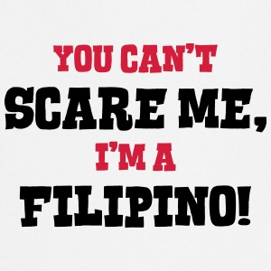 filipino cant scare me - Cooking Apron