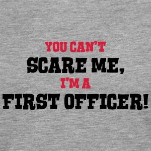 first officer cant scare me - Men's Premium Longsleeve Shirt