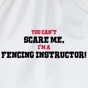 fencing instructor cant scare me - Drawstring Bag