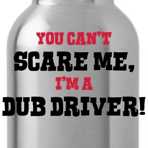 dub driver cant scare me - Water Bottle