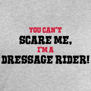 dressage rider cant scare me - Men's Sweatshirt by Stanley & Stella