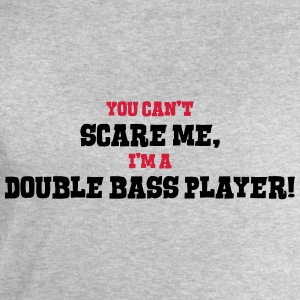 double bass player cant scare me - Men's Sweatshirt by Stanley & Stella