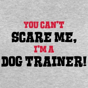 dog trainer cant scare me - Men's Sweatshirt by Stanley & Stella