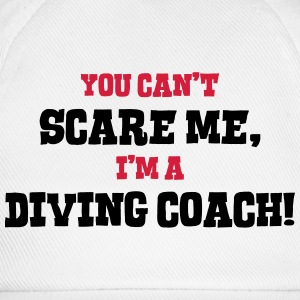 diving coach cant scare me - Baseball Cap