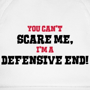 defensive end cant scare me - Baseball Cap