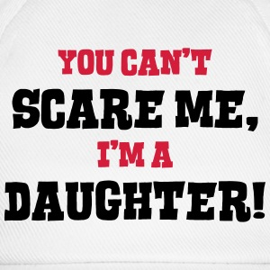daughter cant scare me - Baseball Cap