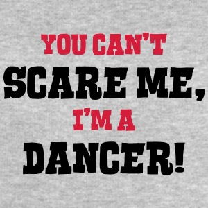dancer cant scare me - Men's Sweatshirt by Stanley & Stella