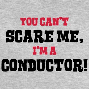 conductor cant scare me - Men's Sweatshirt by Stanley & Stella