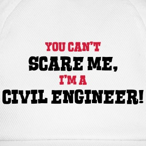 civil engineer cant scare me - Baseball Cap