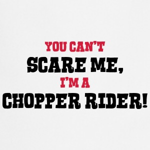 chopper rider cant scare me - Cooking Apron