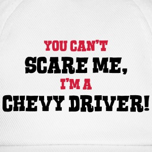 chevy driver cant scare me - Baseball Cap