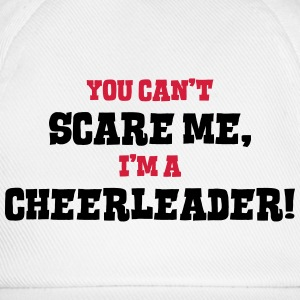 cheerleader cant scare me - Baseball Cap