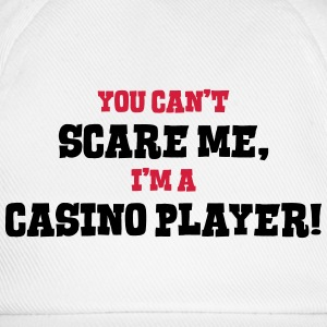 casino player cant scare me - Baseball Cap