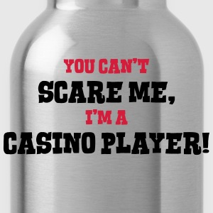 casino player cant scare me - Water Bottle