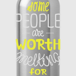 Some People Are Worth Melting For | Love Quote T-Shirts - Water Bottle