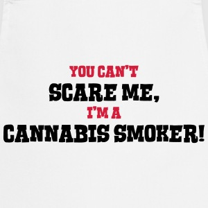 cannabis smoker cant scare me - Cooking Apron