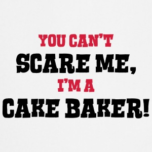 cake baker cant scare me - Cooking Apron