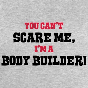 body builder cant scare me - Men's Sweatshirt by Stanley & Stella