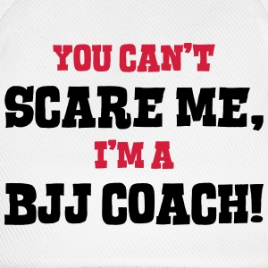 bjj coach cant scare me - Baseball Cap