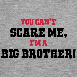 big brother cant scare me - Men's Premium Longsleeve Shirt