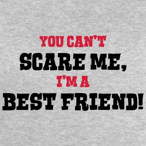 best friend cant scare me - Men's Sweatshirt by Stanley & Stella