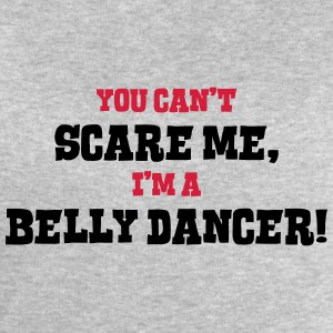 belly dancer cant scare me - Men's Sweatshirt by Stanley & Stella