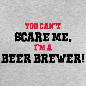 beer brewer cant scare me - Men's Sweatshirt by Stanley & Stella