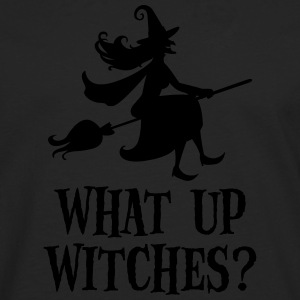 What Up Witches? Funny Witch Riding On Broom T-shirts - Mannen Premium shirt met lange mouwen