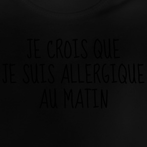 Matin - Citation - Humour - Comique - Fun - Café Tee shirts - T-shirt Bébé