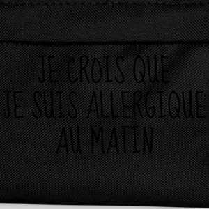 Matin - Citation - Humour - Comique - Fun - Café Bodys Bébés - Sac à dos Enfant