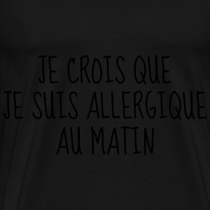 Matin - Citation - Humour - Comique - Fun - Café Bodys Bébés - T-shirt Premium Homme