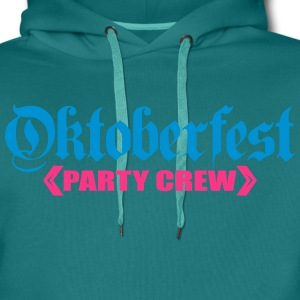 Party, crew, team, celebrate, fun, octoberfest, be T-Shirts - Men's Premium Hoodie