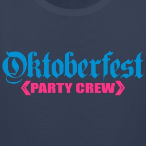 Party, crew, team, celebrate, fun, octoberfest, be T-Shirts - Men's Premium Tank Top