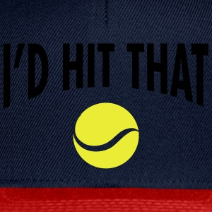 I'd Hit That Ball  | Cool Tennis Quote Design T-Shirts - Snapback Cap