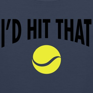 I'd Hit That Ball  | Cool Tennis Quote Design T-Shirts - Men's Premium Tank Top