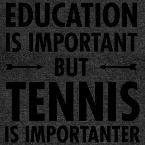 Education Is Important - Tennis Is Importanter T-shirts - Vrouwen trui met U-hals van Bella