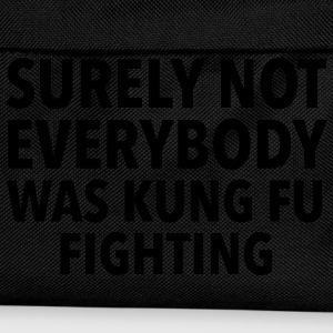 Surely Not Everybody Was Kung Fu Fighting Camisetas - Mochila infantil