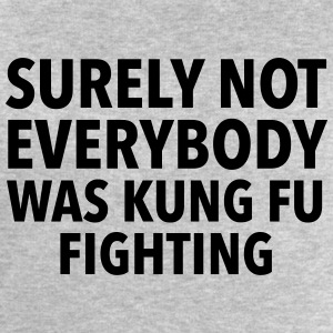 Surely Not Everybody Was Kung Fu Fighting T-Shirts - Men's Sweatshirt by Stanley & Stella