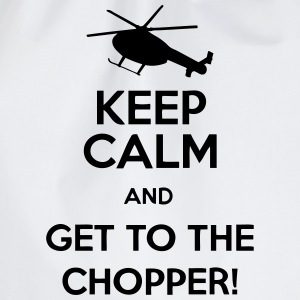 Keep Calm And Get To The Chopper! T-Shirts - Drawstring Bag