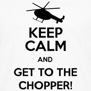 Keep Calm And Get To The Chopper! T-Shirts - Men's Premium Longsleeve Shirt