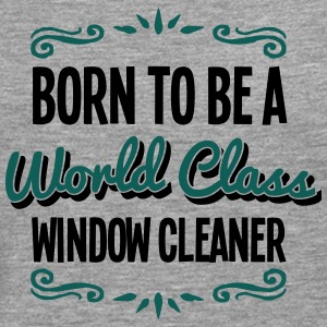 window cleaner born to be world class 2c - Men's Premium Longsleeve Shirt