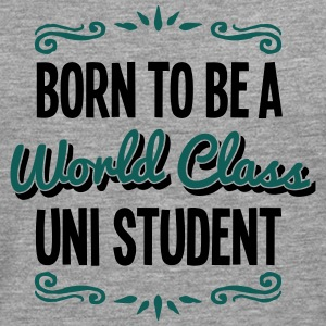 uni student born to be world class 2col - Men's Premium Longsleeve Shirt
