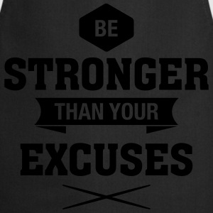 Be Stronger Than Your Excuses T-shirts - Forklæde