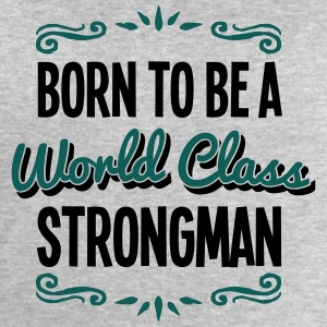 strongman born to be world class 2col - Men's Sweatshirt by Stanley & Stella